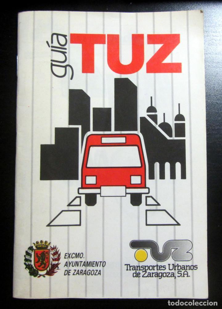 FOLLETO GUIA TUZSA AUTOBUSES URBANOS DE ZARAGOZA CONTIENE MAPA DE LINEAS BUS 1988 (Coleccionismo - Folletos de Turismo)