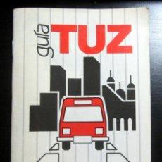 Folletos de turismo: FOLLETO GUIA TUZSA AUTOBUSES URBANOS DE ZARAGOZA CONTIENE MAPA DE LINEAS BUS 1988. Lote 183502700
