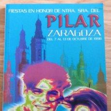 Folletos de turismo: PROGRAMA OFICIAL FIESTAS DEL PILAR ZARAGOZA 1998. Lote 183590023
