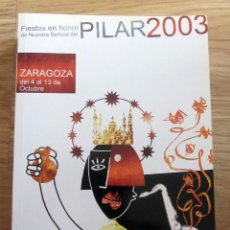 Folletos de turismo: PROGRAMA OFICIAL FIESTAS DEL PILAR ZARAGOZA 2003. Lote 183590578