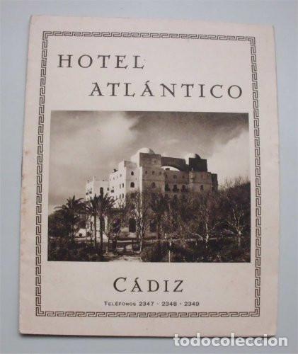 ANTIGUO FOLLETO TURÍSTICO Y PUBLICITARIO DEL HOTEL ATLÁNTICO. CÁDIZ. AÑOS 30 (Coleccionismo - Folletos de Turismo)