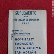 Folletos de turismo: SUPLEMENTO DE LA GUIA URBANA DE BARCELONA 1965. Lote 183853998