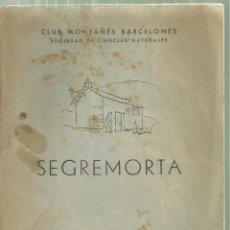Folletos de turismo: 1576.-REFUGIO DE SEGREMORTA - LA MOLINA PIRINEO CATALAN - CLUB MONTAÑES BARCELONES . Lote 186379298