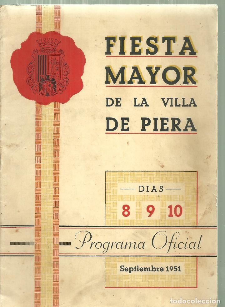 1576.- PIERA - ANOIA - PROGRAMA DE FIESTA MAYOR DE LA VILLA DE PIERA AÑO 1951 (Coleccionismo - Folletos de Turismo)