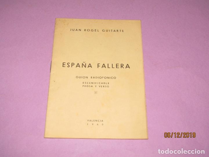 Folletos de turismo: ESPAÑA FALLERA Guión Radiofónico Escenificable en Prosa y Verso - Valencia 1960 - Foto 5 - 186415938