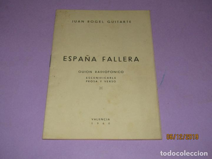 ESPAÑA FALLERA GUIÓN RADIOFÓNICO ESCENIFICABLE EN PROSA Y VERSO - VALENCIA 1960 (Coleccionismo - Folletos de Turismo)
