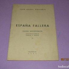 Folletos de turismo: ESPAÑA FALLERA GUIÓN RADIOFÓNICO ESCENIFICABLE EN PROSA Y VERSO - VALENCIA 1960. Lote 186415938