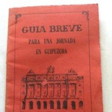 Folletos de turismo: GUIA BREVE PARA UNA JORNADA EN GUIPUZCOA - 1970 - #21 - BUENA CONSERVACION. Lote 190507306
