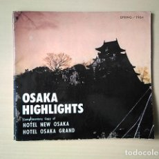 Folletos de turismo: OSAKA HIGHLIGHTS. JAPÓN, 1964. EN INGLÉS. Lote 190561607