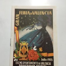 Folletos de turismo: PROGRAMA OFICIAL. GRAN FERIA DE VALENCIA JULIO 1955. EXCMO. AYUNTAMIENTO DE VALENCIA.. Lote 190773185
