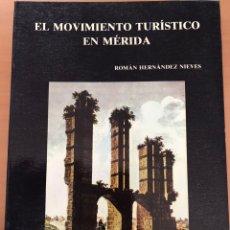 Folletos de turismo: EL MOVIMIENTO TURÍSTICO EN MERIDA. Lote 191557727
