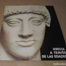 Folletos de turismo: GRECIA A TRAVÉS DE LAS EDADES - 1981. Lote 191659980