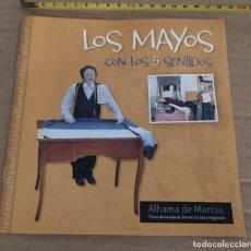Folletos de turismo: MAYO MAYOS CON LOS CINCO SENTIDOS ALHAMA DE MURCIA SEMANA SANTA. Lote 191993268
