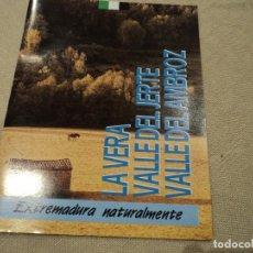 Folletos de turismo: EXTREMADURA NATURALMENTE, LA VERA, VALLE DEL JERTE. Lote 192168366