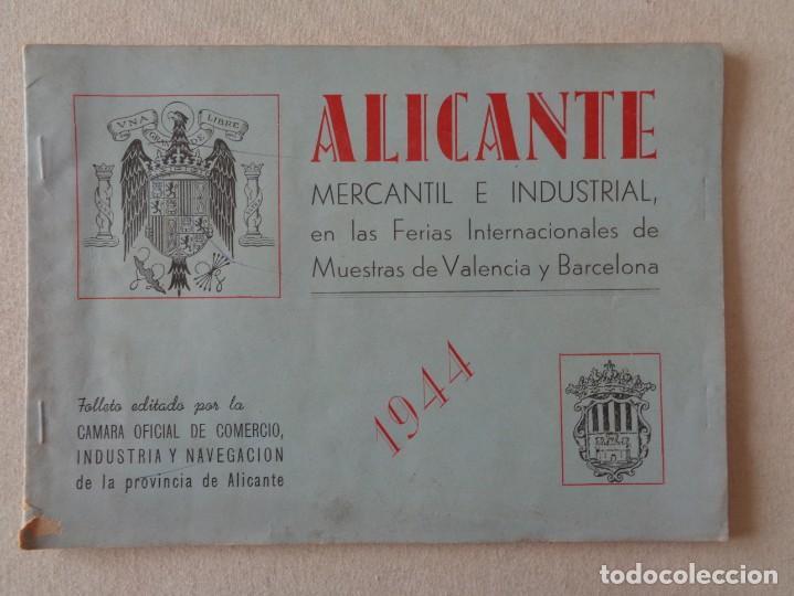 ALICANTE.MERCANTIL E INDUSTRIAL EN LAS FERIAS DE VALENCIA Y BARCELONA DE 1944 .-857 (Coleccionismo - Folletos de Turismo)