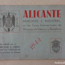 Folletos de turismo: ALICANTE.MERCANTIL E INDUSTRIAL EN LAS FERIAS DE VALENCIA Y BARCELONA DE 1944 .-857. Lote 193276288