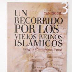 Folletos de turismo: UN RECORRIDO POR LOS VIEJOS REINOS ISLAMICOS - RUTAS DEL CAMINO DEL CID 3. Lote 194263713