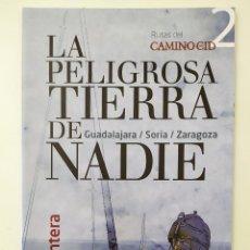 Folletos de turismo: LA PELIGROSA TIERRA DE NADIE - RUTAS DEL CAMINO DEL CID 2. Lote 194263818