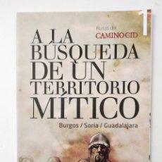 Folletos de turismo: A LA BUSQUEDA DE UN TERRITORIO MITICO - RUTAS DEL CAMINO DEL CID 1. Lote 194263927