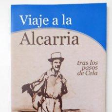 Folletos de turismo: VIAJE A LA ALCARRIA - TRAS LOS PASOS DE CELA - IDEAL PARA ESCAPADA POR CARRETERA. Lote 194371120