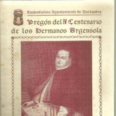 Folletos de turismo: 1025.- AYUNTAMIENTO DE BARBASTRO-PREGON DEL IV CENTENARIO DE LOS HERMANOS ARGENSOLA. Lote 194609801