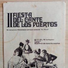 Folletos de turismo: II FIESTA DEL CANTE DE LOS PUERTOS - EN MEMORIA DE FRANCISCO ORTEGA VARGAS - EL FILLO - 1972. Lote 194929970