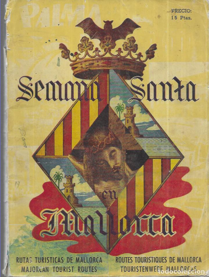 RUTAS TURÍSTICAS DE ESPAÑA * SEMANA SANTA EN MALLORCA * Nº 9 - AÑO 1959 (120 PÁGINAS) (Coleccionismo - Folletos de Turismo)