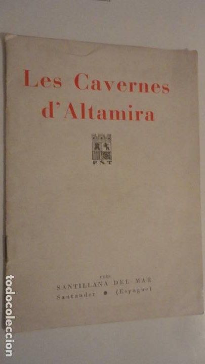 LES CAVERNES D' ALTAMIRA. SANTILLANA DEL MAR.CUEVAS DE ALTAMIRA.H.OBERMAIER. (Coleccionismo - Folletos de Turismo)