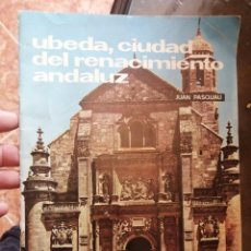 Folletos de turismo: UBEDA CIUDAD DEL RENACIMIENTO ANDALUZ JUAN PASCUAU. Lote 198681481