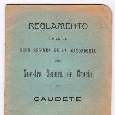 Folletos de turismo: CAUDETE REGLAMENTO MAYORDOMÍA NTRA. SRA. DE GRACIA. 1915. Lote 202612375