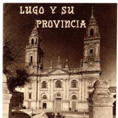 Folletos de turismo: LUGO Y SU PROVINCIA. CÁMARA DE COMERCIO, INDUSTRIA Y NAVEGACIÓN. ED. ARTE MORAN. BILBAO.. Lote 204209876