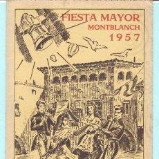 Folletos de turismo: FOLLETO DE FIESTA MAYOR DE MONTBLANCH EL AÑO 1957. Lote 205362015