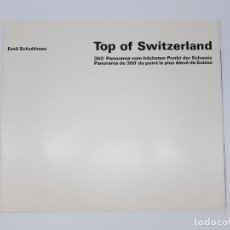 Folletos de turismo: TOP OF ZWITZERLAND 360 GRADOS ( EMIL SCHULTHESS ). Lote 205687612