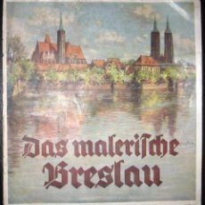 Folletos de turismo: LA PINTORESCA BRESLAVIA. EDICIÓN DE W. GOTTLOB ORIGINAL DE 1937.. Lote 205785007