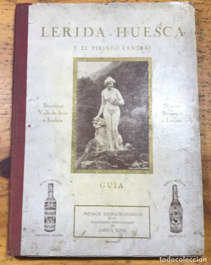 GUIA LERIDA - HUESCA Y EL PIRINEO CENTRAL (Coleccionismo - Folletos de Turismo)