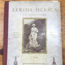 Folletos de turismo: GUIA LERIDA - HUESCA Y EL PIRINEO CENTRAL. Lote 211261494