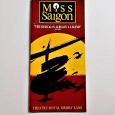 Folletos de turismo: PROGRAMA O FOLLETO DE TEATRO MUSICAL MISS SAIGON LONDON - 10 X 21.CM. Lote 211394466