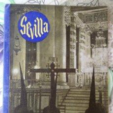 Folletos de turismo: SEMANA SANTA SEVILLA Y SUS FIESTAS PRIMAVERALES. AÑO 1945. Lote 211400391