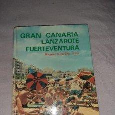 Brochures de tourisme: ANTIGUO LIBRO GUÍA TURÍSTICA GRAN CANARIA, LANZAROTE Y FUERTEVENTURA, 192 PAGINA,AÑO 1974. Lote 211724424
