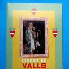 Folletos de turismo: CIUDAD DE VALLS FIESTAS VOTIVAS DECENALES DE LA VIRGEN DE LA CANDELA, 1971.. Lote 211966430