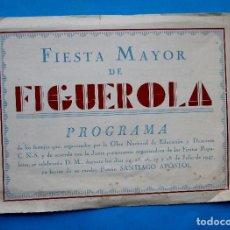Folletos de turismo: FIESTA MAYOR DE FIGUEROLA, FIGUEROLA DEL CAMP, 1947. PROVINCIA DE TARRAGONA.. Lote 212148335