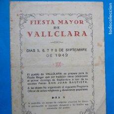 Folletos de turismo: FIESTA MAYOR DE VALLCLARA, 1942. PROVINCIA DE TARRAGONA.. Lote 212158923