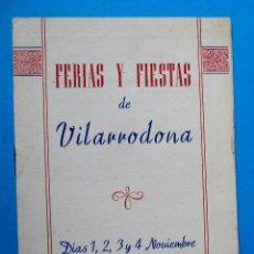 Folletos de turismo: FERIAS Y FIESTAS DE VILARODONA 1947. PROVINCIA DE TARRAGONA.. Lote 212386112
