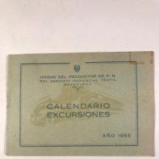 Folletos de turismo: HOGAR DEL PRODUCTOR DE PN SINDICATO PROVINCIAL TEXTIL. CALENDARIO DE EXCURSIONES 1955. Lote 214105796