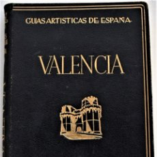 Folletos de turismo: VALENCIA, GUÍAS ARTÍSTICAS DE ESPAÑA - ANTONIO BELTRÁN - EDITORIAL ARIES, BARCELONA 1953. Lote 215637192
