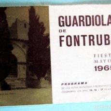Folletos de turismo: FIESTA MAYOR DE GUARDIOLA DE FONTRUBI, FONT RUBÍ, 1965. PROVINCIA DE BARCELONA.. Lote 217146960