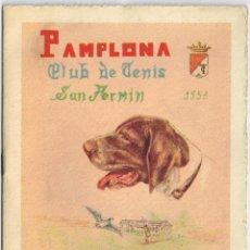 Brochures de tourisme: 1953 PAMPLONA CLUB DE TENIS - SAN FERMÍN - TIRADAS EXTRAORDINARIAS DE PICHÓN + NOTA IMPORTANTE. Lote 220745540