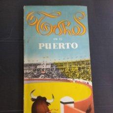Folletos de turismo: TOROS EN EL PUERTO 1 EDICCIOÓN 1955, 77 PAGINAS. Lote 220811048