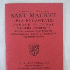 Folletos de turismo: GUIA CARTOGRAFICA PIRINERO CATALAN-SANT MAURICI-ELS ENCANTATS, SENDA PIRENAICA ISBN:84-7011-031-1. Lote 221913032