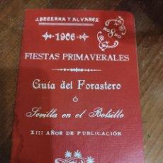 Folletos de turismo: PROGRAMA DE MANO 1.906 FIESTAS PRIMAVERALES, SEVILLA EN EL BOLSILLO. J. BECERRA Y ÁLVAREZ. INCREIBLE. Lote 222383698